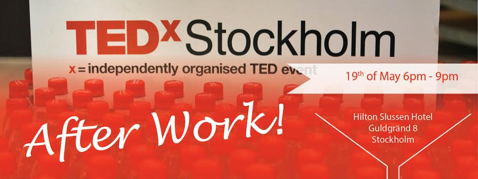TEDXSTOCKHOLM AFTERWORK – 19th of May 2015